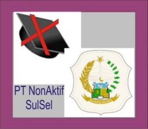Daftar PT Non Aktif di SulSelDaftar PT Non Aktif di SulSel