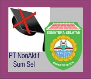 Daftar PT Non Aktif di SumSel